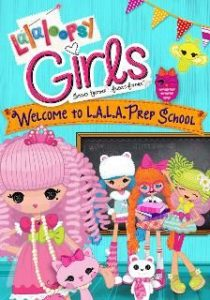 Lalaloopsy Girls: Welcome to L.A.L.A. Prep School SDUV